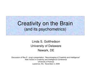 Creativity on the Brain and its psychometrics