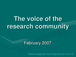 The voice of the research community