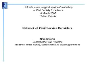 Network of Civil Service Providers Nóra Sasvári Department of Civil Relations