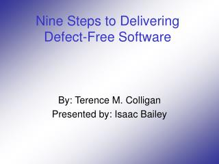 Nine Steps to Delivering Defect-Free Software