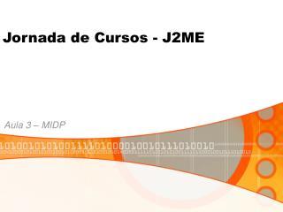 Jornada de Cursos - J2ME