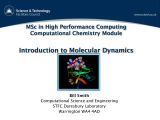 Bill Smith Computational Science and Engineering STFC Daresbury Laboratory Warrington WA4 4AD