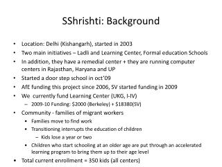 SShrishti: Background