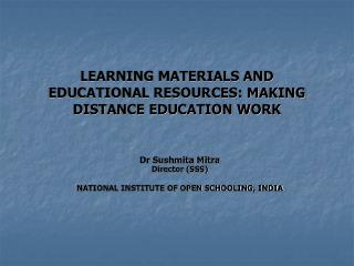 LEARNING MATERIALS AND EDUCATIONAL RESOURCES: MAKING DISTANCE EDUCATION WORK