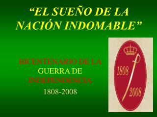 """""""EL SUEÑO DE LA NACIÓN INDOMABLE"""""""