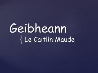 Geibheann