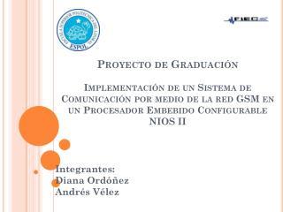 Integrantes: Diana Ordóñez Andrés Vélez