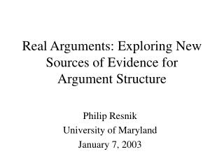 Real Arguments: Exploring New Sources of Evidence for Argument Structure