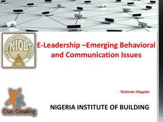 E-Leadership –Emerging Behavioral and Communication Issues