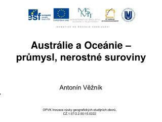 Austrálie a Oceánie – průmysl, nerostné suroviny