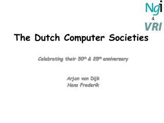 The Dutch Computer Societies