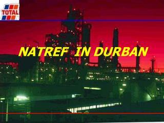 NATREF  IN DURBAN
