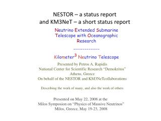 NESTOR – a status report and KM3NeT – a short status report