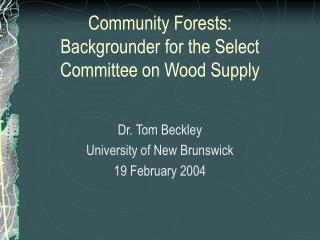 Community Forests:  Backgrounder for the Select Committee on Wood Supply