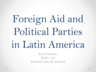 Foreign Aid and Political Parties in Latin America
