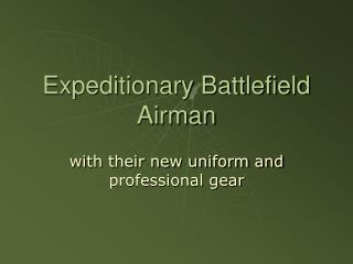 Expeditionary Battlefield Airman
