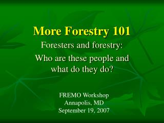 More Forestry 101