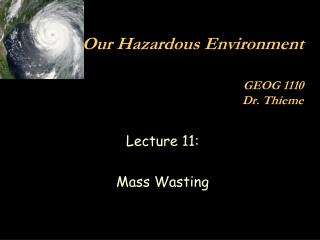 Lecture 11:   Mass Wasting