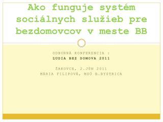 Ako funguje systém sociálnych služieb pre bezdomovcov v meste BB