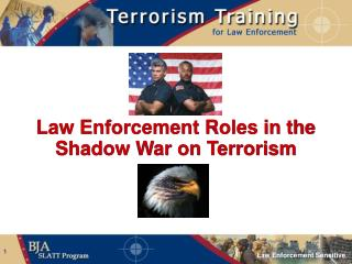 Law Enforcement Roles in the Shadow War on Terrorism