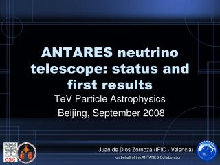 ANTARES neutrino telescope: status and first results