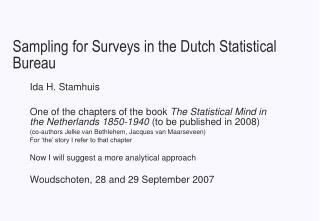 Sampling for Surveys in the Dutch Statistical Bureau