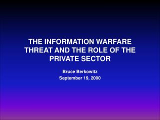 THE INFORMATION WARFARE THREAT AND THE ROLE OF THE PRIVATE SECTOR