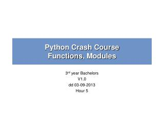 Python Crash Course Functions , Modules