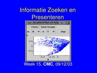 Informatie Zoeken en Presenteren