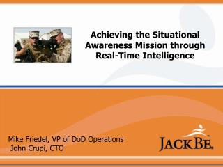 Achieving the Situational Awareness Mission through Real-Time Intelligence