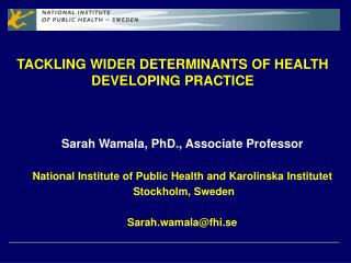 TACKLING WIDER DETERMINANTS OF HEALTH DEVELOPING PRACTICE