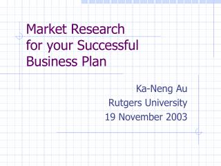 Market Research  for your Successful  Business Plan