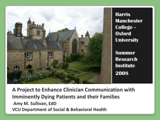 Harris Manchester College - Oxford University  Summer Research Institute  2008