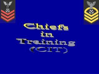 Chiefs  in  Training  (CIT)