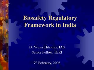 Biosafety Regulatory Framework in India