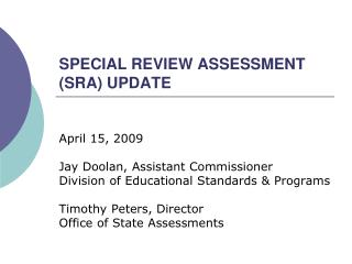 SPECIAL REVIEW ASSESSMENT (SRA) UPDATE