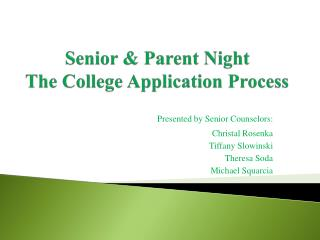 Senior & Parent Night The College Application Process