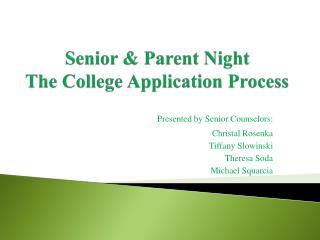 Senior & Parent Night The College Application Process