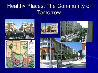 Healthy Places: The Community of Tomorrow