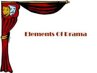 Technical Elements of Drama   The production