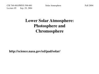 Lower Solar Atmosphere: Photosphere and Chromosphere