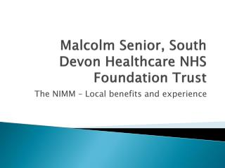 Malcolm Senior, South Devon Healthcare NHS Foundation Trust