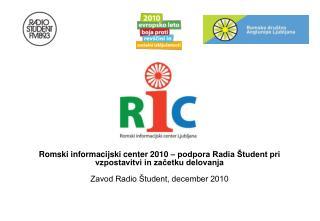 Romski informacijski center 2010 – podpora Radia Študent pri vzpostavitvi in začetku delovanja