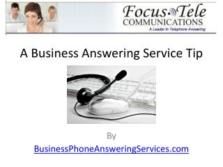 A Business Answering Service Tip