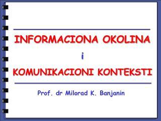 INFORMACIONA OKOLINA  i KOMUNIKACIONI KONTEKST I