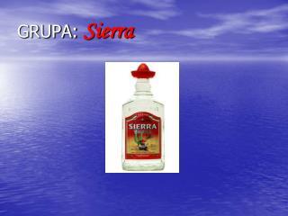 GRUPA:  Sierra