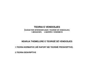 NDARJA THEMELORE E TEORISË SË VENDOSJES 1.TEORIA NORMATIVE (NË RAPORT ME TEORINË PRESKRIPTIVE)