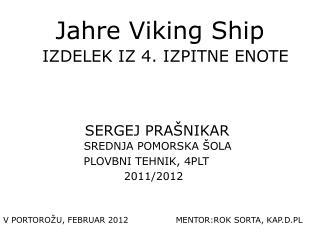 Jahre Viking Ship