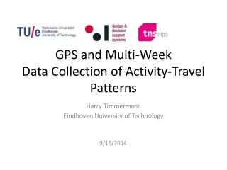 GPS and Multi-Week  Data Collection of Activity-Travel Patterns