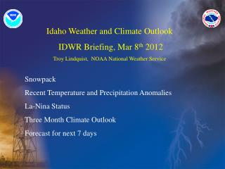Idaho  Weather and Climate  Outlook  IDWR Briefing,  Mar 8 th  2012